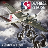 Deafness by Noise - Long Way Down