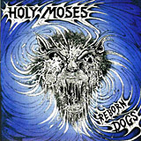 Holy Moses - Reborn Dogs