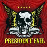 President Evil - The Trash'n'Roll Asshole Show
